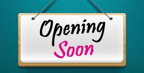 We're opening soon…